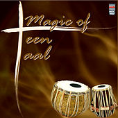 Magic Of Teen Taal by Various Artists
