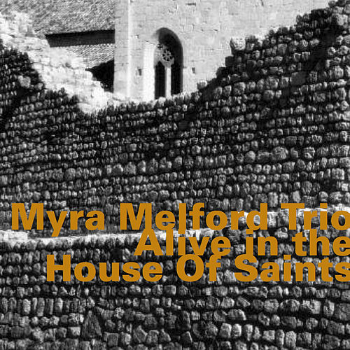 Alive in the House of Saints (Live) by Myra Melford
