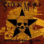 Southern Born Killers by Stuck Mojo