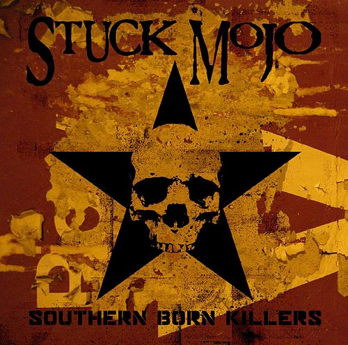 Southern Born Killers by Stuck Mojo