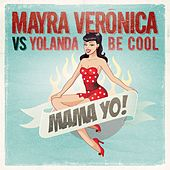 Mama Yo! (Radio Edit) by Mayra Verónica