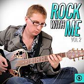 Rock with Me, Vol. 2 by Various Artists