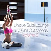 Unique Suite Lounge and Chill Out Moods, Vol. 2 (Allow Yourself to Enjoy Quiet and Relaxation) by Various Artists