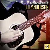 The Grand Ole Sound of Bill Anderson, Vol. 2 by Various Artists