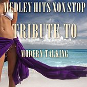 Medley  Hits Non Stop Tribute To Modern Talking: You Can Win If You Want / Brother Louie / Geronimo's Cadillac / Atlantis Is Calling / Chery Chery Lady / With a Little Love / You're My Heart, You're My Soul by Disco Fever