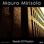 Seeds of Passion by Mauro Mirisola