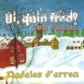 Ui, Quin Fred! (Nadales D'Arreu) by Toni Giménez