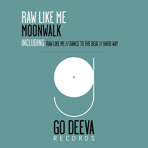 Raw Like Me by Moonwalk