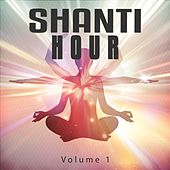 Shanti Hour, Vol. 1 (Peaceful Meditation & Relaxation Sounds and Grooves) by Various Artists