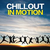 Chillout in Motion by Various Artists