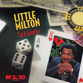 I'm a Gambler by Little Milton