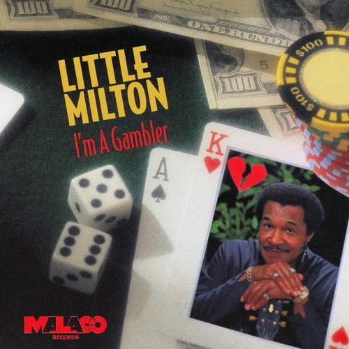 I'm a Gambler by Little Milton