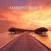 Ambient Beach, Vol. 1 (New Age Relax Music) by Various Artists