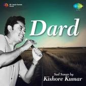 Dard - Sad Songs by Kishore Kumar by Kishore Kumar