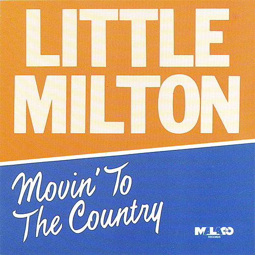Movin' to the Country by Little Milton