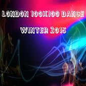 London 100x100 Dance Winter 2015 (30 Top Songs Selection for DJ Moving People EDM Party Music House Tribal Dub) by Various Artists