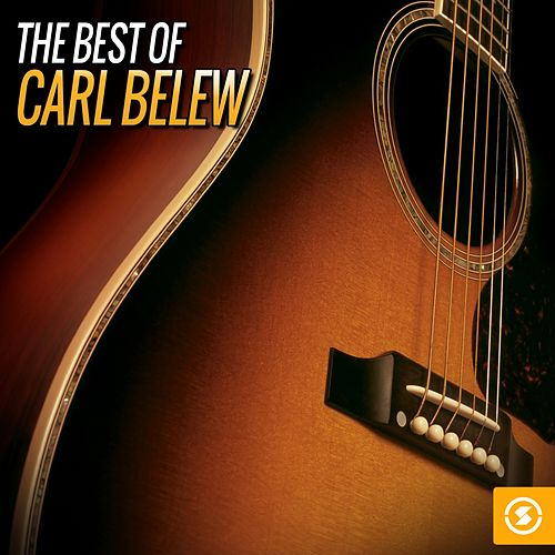 The Best of Carl Belew by Carl Belew