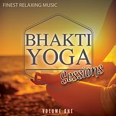Bhakti Yoga, Vol. 1 (Finest Relaxing Music) by Various Artists