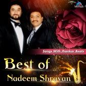 Best of Nadeem Shravan Songs with Jhankar Beats by Various Artists