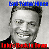 Lulu's Back In Town by Earl Fatha Hines