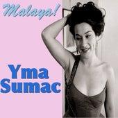 Malaya! by Yma Sumac
