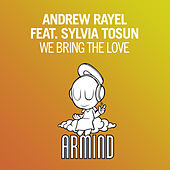We Bring The Love by Andrew Rayel