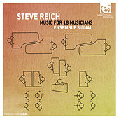 Steve Reich: Music for 18 Musicians von Ensemble Signal