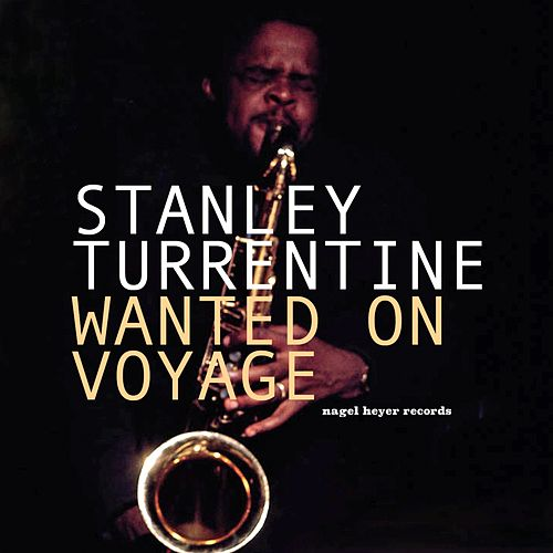 Wanted On Voyage by Stanley Turrentine