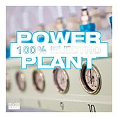 Power Plant - 100% Electro Vol. 1 by Various Artists