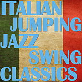 Italian Jumping Jazz Swing Classics by Various Artists