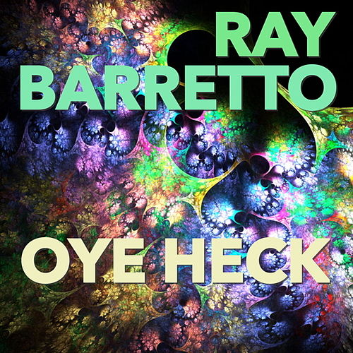 Oye Heck by Ray Barretto