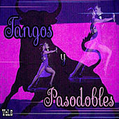 Tangos y Pasodobles, Vol. 6 by Various Artists