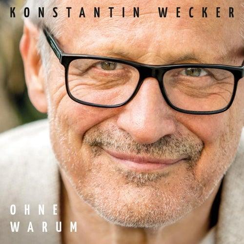 Ohne Warum by Konstantin Wecker