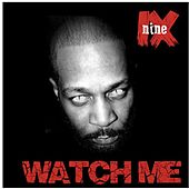 Watch Me by Nine