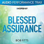 Blessed Assurance by Bob Fitts