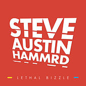 Steve Austin Hammrd by Lethal Bizzle