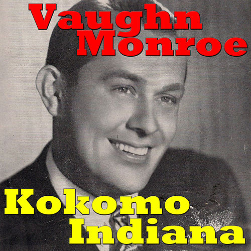 Kokomo Indiana by Vaughn Monroe