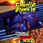 Musica Popular Caiçara (Ao Vivo) by Charlie Brown Jr.