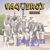 Linda Mujer by Vaqueros Musical