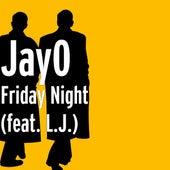 Friday Night (feat. L.J.) by Jayo Felony