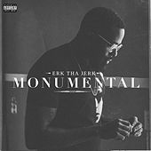 Monumental - Single by Erk Tha Jerk