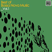 Best of Bossa Nova Music - Vol. 1 by Various Artists