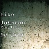 Struck Me Down by Mike Johnson