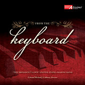 From the Keyboard by The President's Own United States Marine Band
