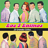 20 Grandes Exitos by Los Cinco Latinos