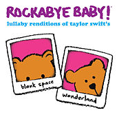 Lullaby Renditions of Taylor Swift's Blank Space and Wonderland by Rockabye Baby!