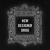 New Designer Drug by J*Davey