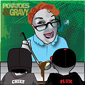 Potatoes & Gravy by Flux