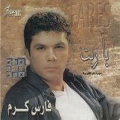 Ya Reyt (Live) by Fares Karam