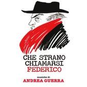 Che strano chiamarsi Federico (Colonna sonora del film) by Andrea Guerra